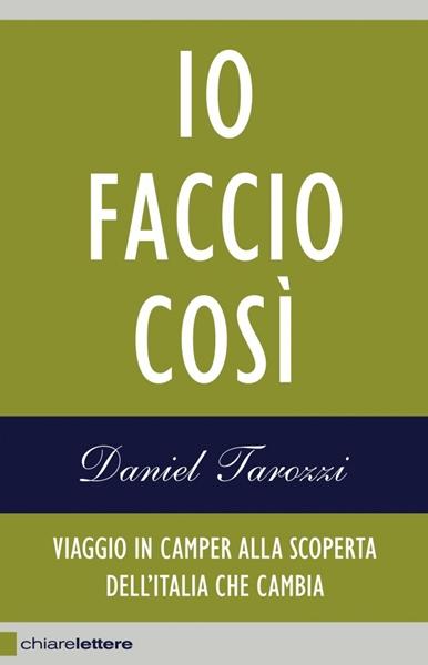 Io Faccio Così – Daniel Tarozzi, Ed. Chiarelettere
